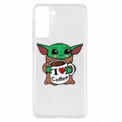 Чехол для Samsung S21+ Yoda and a mug with the inscription I love coffee