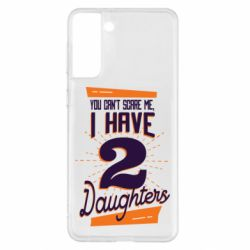 Чохол для Samsung S21+ You can't scare me i have 2 daughters
