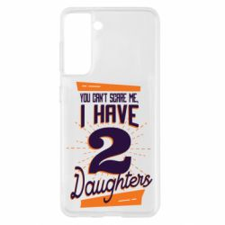 Чохол для Samsung S21 You can't scare me i have 2 daughters