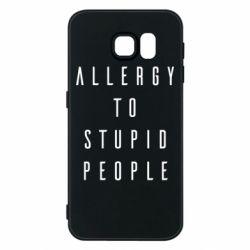 Чехол для Samsung S6 Allergy To Stupid People
