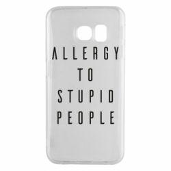 Чехол для Samsung S6 EDGE Allergy To Stupid People
