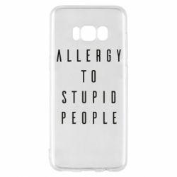 Чехол для Samsung S8 Allergy To Stupid People