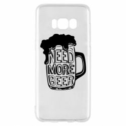 Чохол для Samsung S8 Need more beer