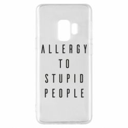 Чехол для Samsung S9 Allergy To Stupid People