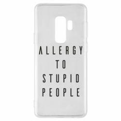 Чехол для Samsung S9+ Allergy To Stupid People