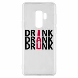 Чехол для Samsung S9+ Drink Drank Drunk