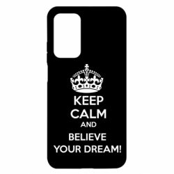 Чехол для Xiaomi Mi 10T/10T Pro KEEP CALM and BELIVE YOUR DREAM