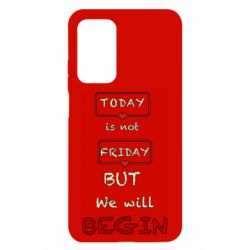 Чехол для Xiaomi Mi 10T/10T Pro Today is not friday but we will Begin
