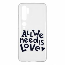 Чехол для Xiaomi Mi Note 10 All we need is love
