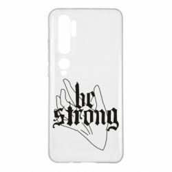 Чехол для Xiaomi Mi Note 10 Be strong lettering