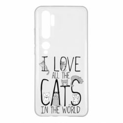 Чехол для Xiaomi Mi Note 10 I Love all the cats in the world