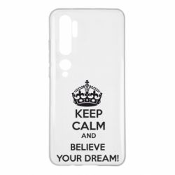 Чехол для Xiaomi Mi Note 10 KEEP CALM and BELIVE YOUR DREAM
