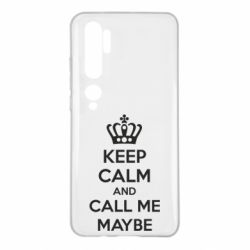 Чехол для Xiaomi Mi Note 10 KEEP CALM and CALL ME MAYBE