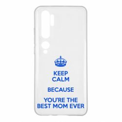 Чехол для Xiaomi Mi Note 10 KEEP CALM because you're the best mom ever