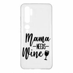 Чехол для Xiaomi Mi Note 10 Mama need wine