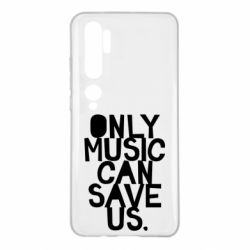 Чехол для Xiaomi Mi Note 10 Only music can save us.