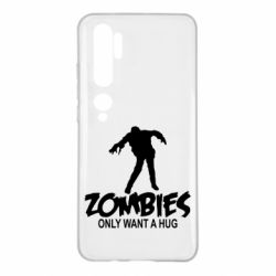 Чехол для Xiaomi Mi Note 10 Zombies only want a hug