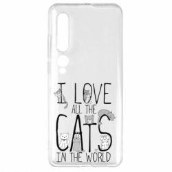 Чехол для Xiaomi Mi10/10 Pro I Love all the cats in the world