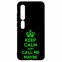 Чехол для Xiaomi Mi10/10 Pro KEEP CALM and CALL ME MAYBE