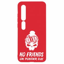 Чехол для Xiaomi Mi10/10 Pro No friends on powder day
