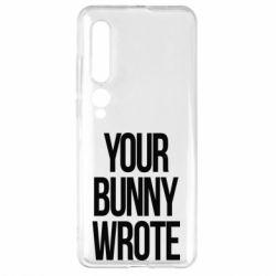 Чехол для Xiaomi Mi10/10 Pro Your bunny wrote