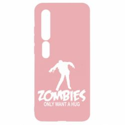 Чехол для Xiaomi Mi10/10 Pro Zombies only want a hug