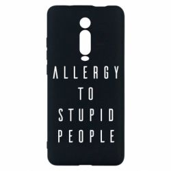 Чехол для Xiaomi Mi9T Allergy To Stupid People