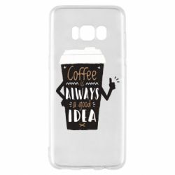 Чехол для Samsung S8 Coffee is always a good idea.