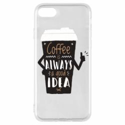 Чехол для iPhone 8 Coffee is always a good idea.