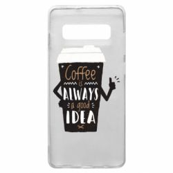 Чехол для Samsung S10+ Coffee is always a good idea.