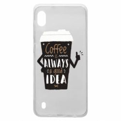Чехол для Samsung A10 Coffee is always a good idea.