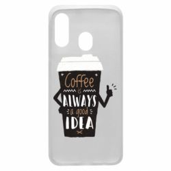 Чехол для Samsung A40 Coffee is always a good idea.