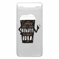 Чехол для Samsung A80 Coffee is always a good idea.