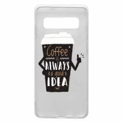 Чехол для Samsung S10 Coffee is always a good idea.