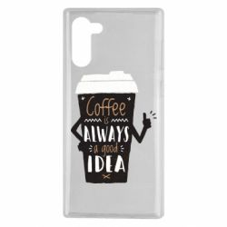 Чехол для Samsung Note 10 Coffee is always a good idea.