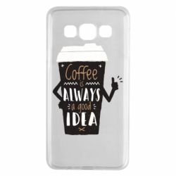 Чехол для Samsung A3 2015 Coffee is always a good idea.
