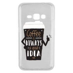 Чехол для Samsung J1 2016 Coffee is always a good idea.