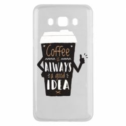 Чехол для Samsung J5 2016 Coffee is always a good idea.