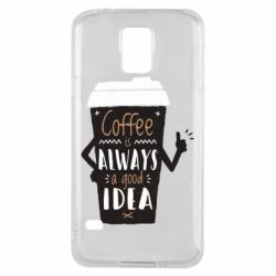 Чехол для Samsung S5 Coffee is always a good idea.