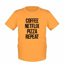 Дитяча футболка Coffee netflix pizza repeat