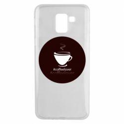 Чехол для Samsung J6 #CoffeLover