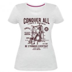 Жіноча стрейчева футболка Conquer All