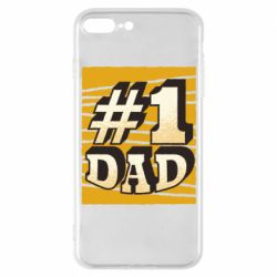 Чехол для iPhone 7 Plus Dad number one