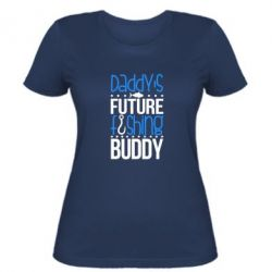 Женская футболка Daddy's future fishing buddy