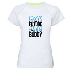 Купить Женская спортивная футболка Daddy's future fishing buddy, FatLine