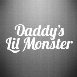 Наклейка Daddy's Lil Monster - FatLine