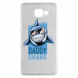 Чехол для Samsung A5 2016 Daddy shark
