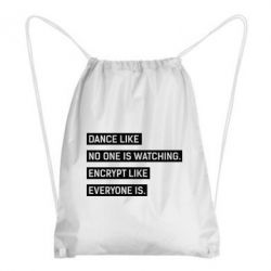 Рюкзак-мешок Dance like no one watching. Encrypt like everyone is