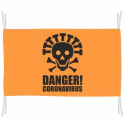 Прапор Danger coronavirus!
