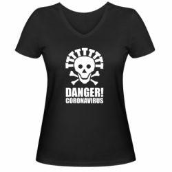 Жіноча футболка з V-подібним вирізом Danger coronavirus!